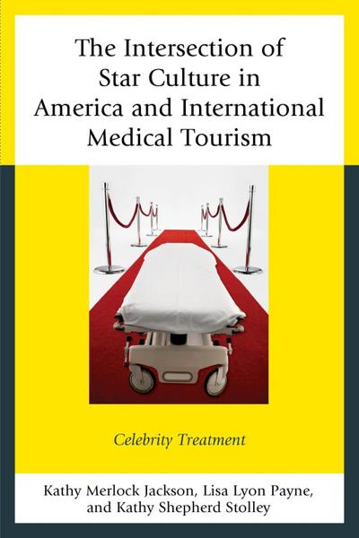The Intersection of Star Culture in America and International Medical Tourism