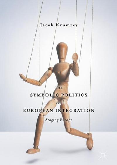 The Symbolic Politics of European Integration