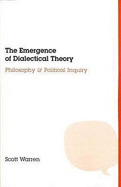 The Emergence of Dialectical Theory: Philosophy and Political Inquiry