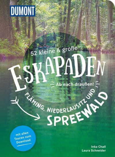 52 kleine & große Eskapaden Fläming, Niederlausitz und Spreewald