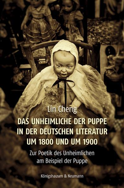 Das Unheimliche der Puppe in der deutschen Literatur um 1800 und um 1900