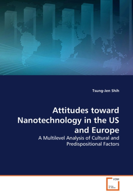 Attitudes toward Nanotechnology in the US and Europe - Tsung ... 9783639265330