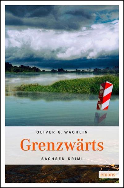 Grenzwärts   ; Sachsen Krimi ; Deutsch;  -