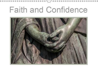Faith and Confidence (Wall Calendar 2019 DIN A3 Landscape)