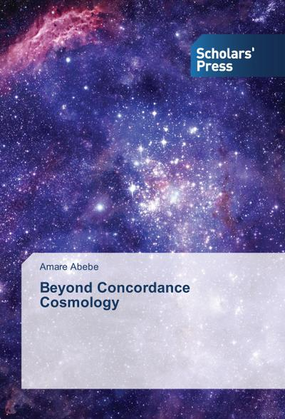 Beyond Concordance Cosmology