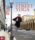Street Yoga: Verführung für Alltags-Yogis