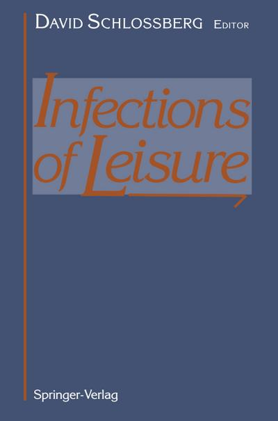 Infections of Leisure