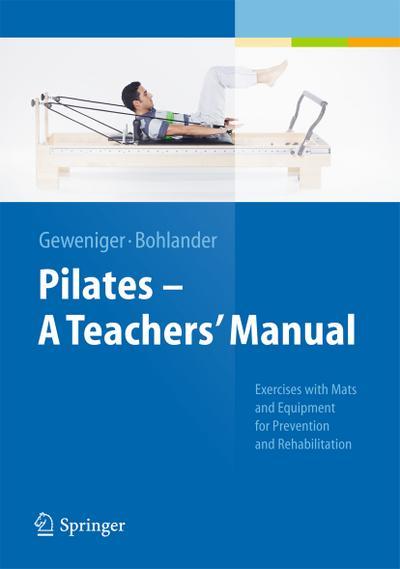 Pilates - A Teachers' Manual