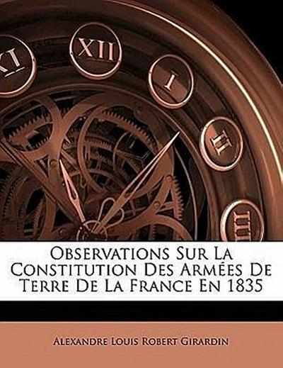 Observations Sur La Constitution Des Armées De Terre De La France En 1835