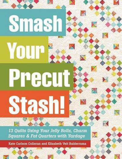Smash Your Precut Stash!