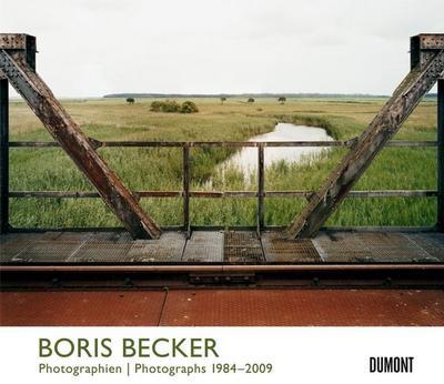 Boris Becker: Photographien/ Photographs 1984 - 2009