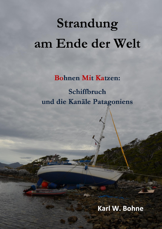 Strandung am Ende der Welt Karl W. Bohne