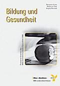 Bildung und Gesundheit; Prämierte Arbeiten des BKK-Innovationspreises Gesundheit 2008; BKK-Innovationspreis Gesundheit; Deutsch
