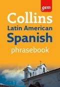 Collins Gem Latin American Spanish Phrasebook ...