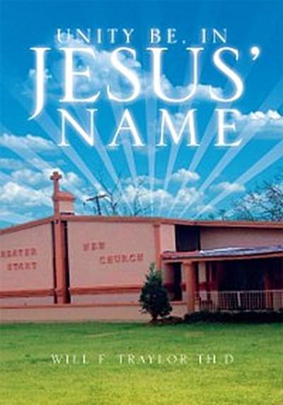 Unity Be, in Jesus' Name