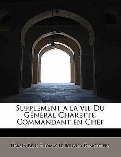 Supplement a la vie Du Général Charette, Commandant en Chef