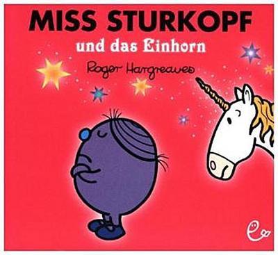 Mr. Men und Little Miss - Miss Sturkopf und das Einhorn