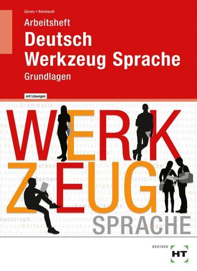 Deutsch - Werkzeug Sprache: Grundlagen