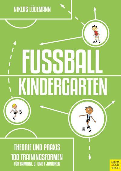 Fußballkindergarten - Theorie und Praxis
