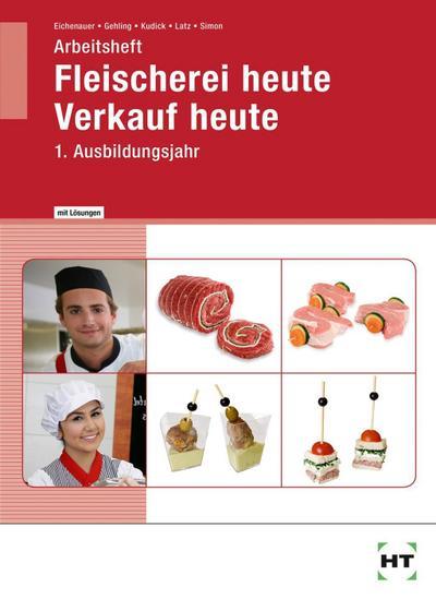 Arbeitsheft mit eingedruckten Lösungen: Fleischerei/ heute Verkauf heute