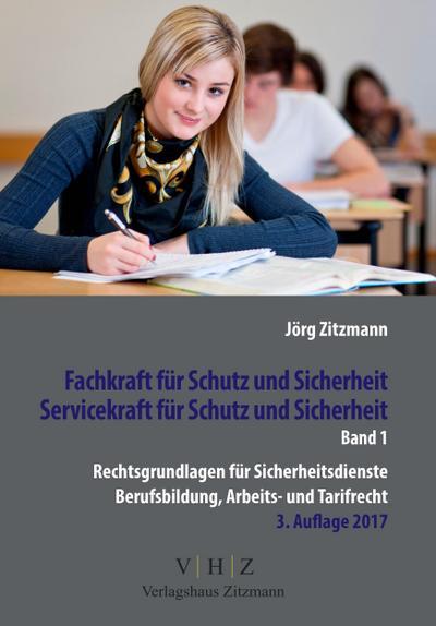 Fachkraft für Schutz und Sicherheit, Servicekraft für Schutz und Sicherheit Band 1: Rechtsgrundlagen für Sicherheitsdienste, Berufsbildung, Arbeits- und Tarifrecht