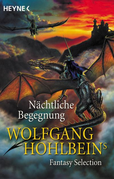 Nächtliche Begegnung. Wolfgang Hohlbeins Fantasy Selection.