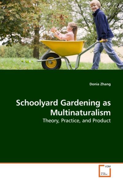 Schoolyard Gardening as Multinaturalism