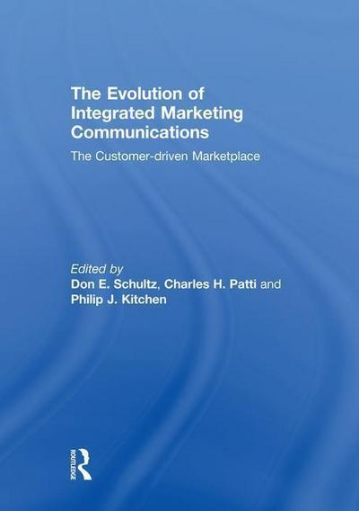 The Evolution of Integrated Marketing Communications: The Customer-Driven Marketplace