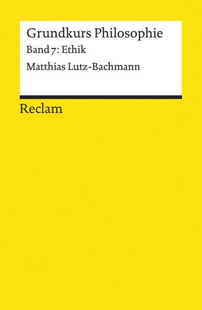 Grundkurs Philosophie / Ethik (Reclams Universal-Bibliothek)