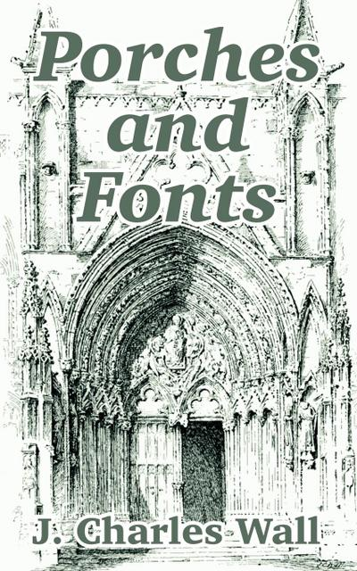 Porches and Fonts