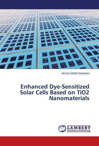 Enhanced Dye-Sensitized Solar Cells Based on TiO2 Nanomaterials