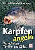 Karpfen angeln; Toptechniken, Taktiken und Kö ...