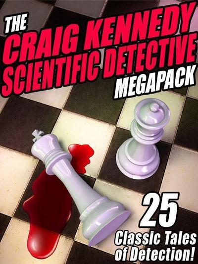 Craig Kennedy Scientific Detective MEGAPACK (R)
