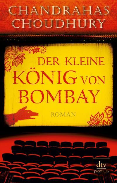 Der kleine König von Bombay: Roman