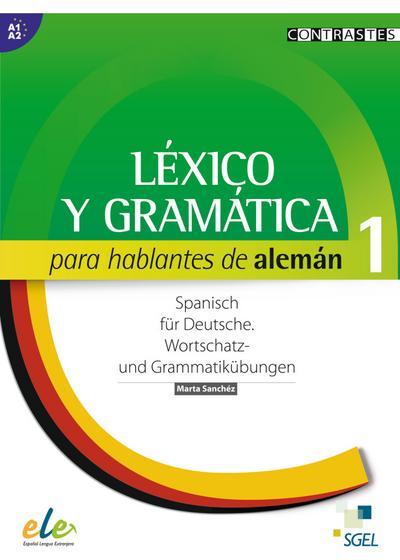 Léxico y gramática para hablantes de alemán. Vol.1