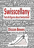 9783905252514 - Diccon Bewes: Swisscellany - facts & figures about Switzerland - Livre