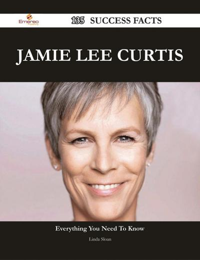 Jamie Lee Curtis 135 Success Facts - Everything you need to know about Jamie Lee Curtis