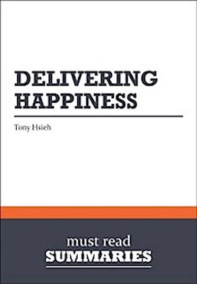 Summary: Delivering Happiness  Tony Hsieh