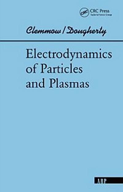 Electrodynamics Of Particles And Plasmas