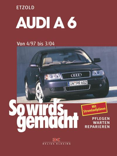 So wird's gemacht. Pflegen - warten - reparieren: Audi A6 4/97 bis 3/04: So wird's gemacht - Band 114: Quattro / Avant quattro. pflegen - warten - reparieren: BD 114