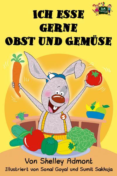 Ich esse gerne Obst und Gemüse (German Edition)