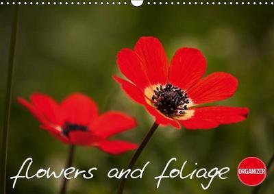 Flowers and Foliage (Wall Calendar 2019 DIN A3 Landscape)