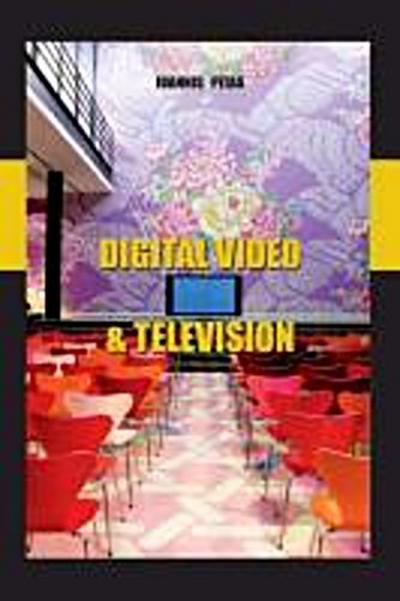 Pitas Phd, P: DIGITAL VIDEO & TELEVISION