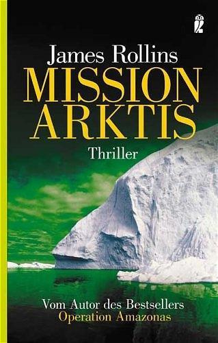 James Rollins ~ Mission Arktis 9783548263441