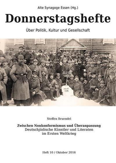 Zwischen Nonkonformismus und Überanpassung: Deutschjüdische Künstler und Literaten im Ersten Weltkrieg