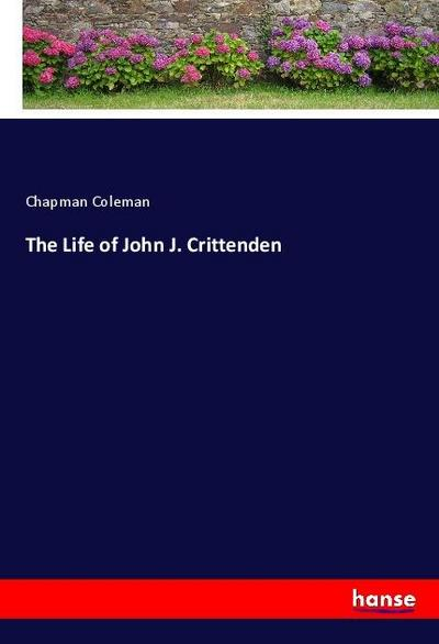 The Life of John J. Crittenden
