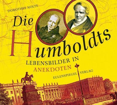 Die Humboldts: Lebensbilder in Anekdoten