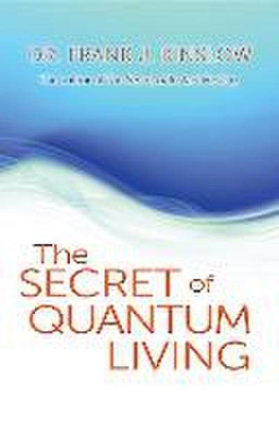 Secret of Quantum Living