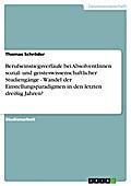 Berufseinstiegsverläufe bei AbsolventInnen sozial- und geisteswissenschaftlicher Studiengänge - Wandel der Einstellungsparadigmen in den letzten dreißig Jahren? - Thomas Schröder