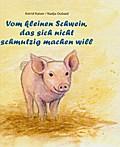 Vom kleinen Schwein, das sich nicht schmutzig machen will